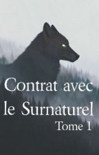 Contrat avec le surnaturel - TOME 1 by Wildnightt