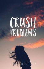 Crush Problems by JimiiNeutron
