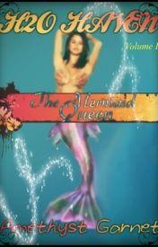 H2O Haven: The Mermaid Queen by AmethystGarnet