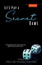 Let's Play a Secret Game by AGirlHaveGlitterPen