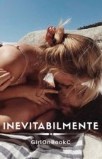 Inevitabilmente [In revisione] by GirlOnBookC