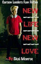 New Life New Love (A Carson Lueders Fan Fiction) by iamskaimonroe