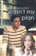 Wasn't My Plan (Jimmy Fallon Fanfiction) by thewalkingmystery