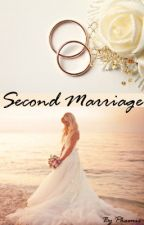 Second Marriage by ShyStoryteller
