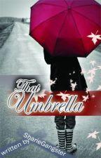 That Umbrella [Short Sad/Broken Hearted Story] by galaxsha