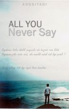All You Never Say by didipad