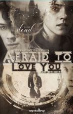 Tomione: Afraid to Love you by CrystalFray