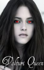 Volturi Queen [Twilight Fan fiction] - EDITING by LittleVampireLover