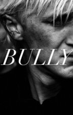 Bully |A Draco Malfoy Love Story| by imapygmypuff