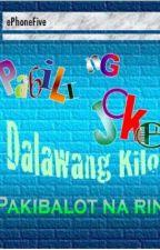 Pabili ng Joke. Dalawang Kilo, Pakibalot na rin by ePhoneFive