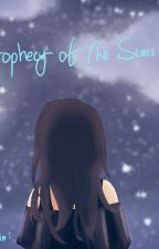 Prophecy of The Stars (ON HOLD/HIATUS) by luminantRain