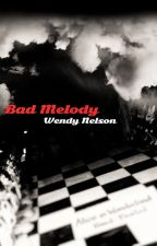 Bad Melody (Book 3 of The Seven Deadly Sins Saga) by WendyWrites