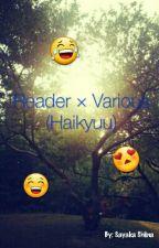 Reader × Various (Haikyuu) by SayakaShiina