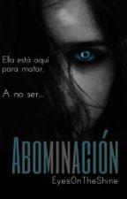 La Abominación by EyesOnTheShine