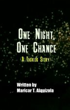 One Night, One Chance (A Tagalog Story) by MTAlquizola