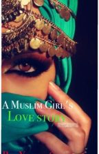 A Muslim girls love story by yaska16