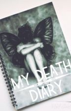 My Death Diary by _DeathXDeath_