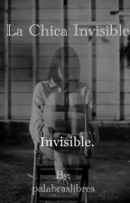 La chica invisible  by palabraslibres
