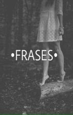 •Frases• by YayaManrqezOrtiz