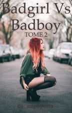 Badgirl vs Badboy TOME 2 by mipuputta