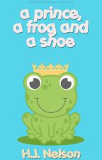 A Prince, A Frog, and A Shoe by hjnelson