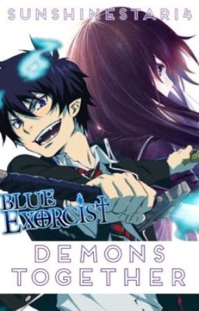 Demons Together (A Blue Exorcist Fanfic) by sunshinestar14