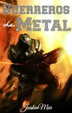 Guerreros de metal (Concurso Desafío Sci-fi 2015). by JoakinMar