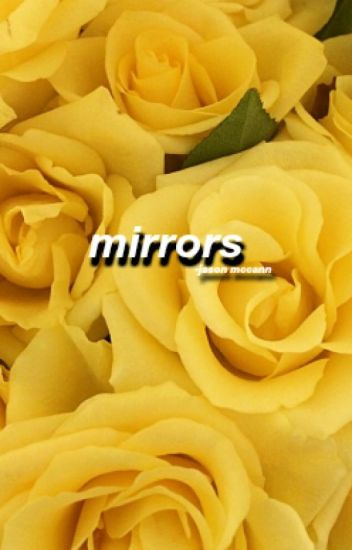 Mirrors (j.m interracial)