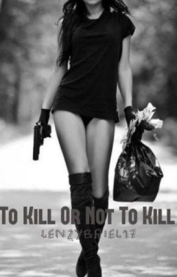 To Kill Or Not To Kill? ( Assassin Story )