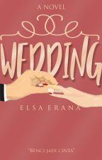 Wedding [COMPLETE] by Elsaerana