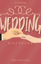 Wedding [COMPLETE] by Elsaerana