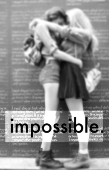 impossible. (girlxgirl)