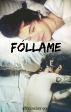 Fóllame |Larry Stylinson| by braverylouiss