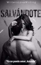 Salvándote © by WritersLoveWriting