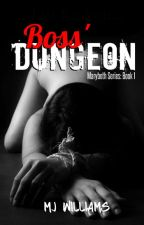 Boss' Dungeon (Marybeth #1) by MJ_Williams
