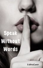 Speak Without Words (Lesbian Story) by SinnamonTongue