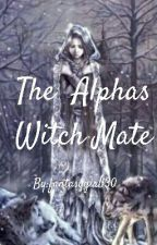 The Alphas Witch Mate by fantasygirl130
