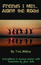 Friends I Met__Along the Road by trini_widow