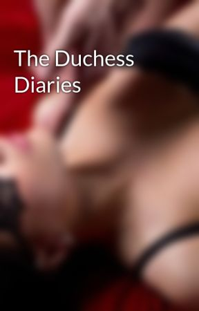 The Duchess Diaries by Vicki_Vale