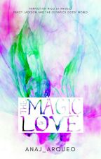 The Magic of Love[Terminada] by Analerman1