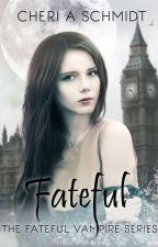 Fateful Book 1 by CheriSchmidt