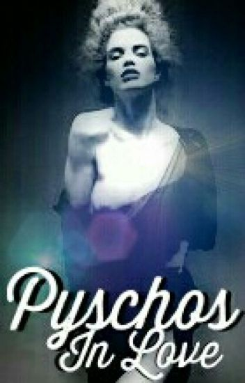 Psychos In Love ( Bwwm) [Slow Updates]