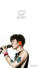 Little deaf Secret♦cth by hoodfxrpresident