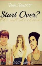 Start Over? by Bella_boo579