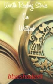 Worth Reading Stories on Wattpad by a_rebellious_belle