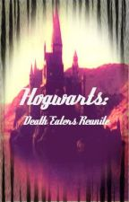 Hogwarts: Death eaters reunite by EmmaWilliams66