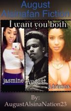I Want You Both ( AUGUST Alsina fan fiction) by AugustAlsinaNation23
