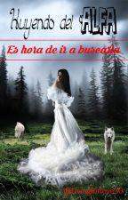 Huyendo del Alfa by livingforlove10