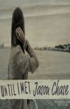 Until I Met Jason Chase by porkrub