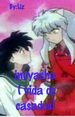 Inuyasha Vida De Casados